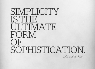 The Ultimate Quotes: Simplicity is the ultimate form of sophistication
