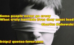 Some people never go crazy