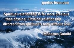 Spiritual relationship is far more precious than physical