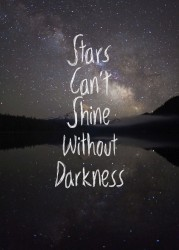 Stars can't shine without darkness - inspirational picture quote
