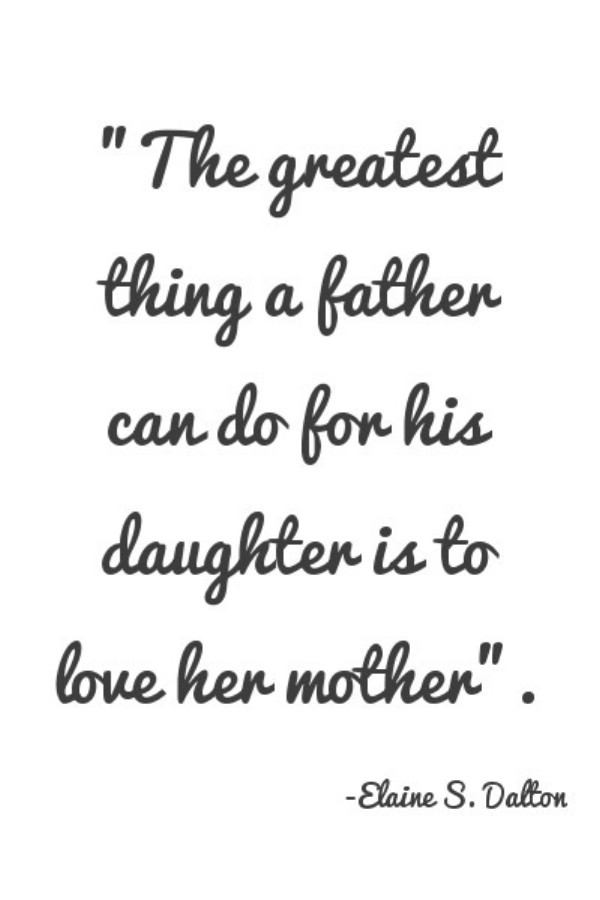 the greatest thing a father cand do for his daughter is to