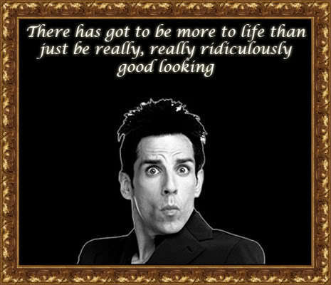 Really Good Looking Zoolander Quote