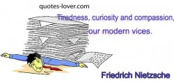 Tiredness curiosity and compassion our modern vices