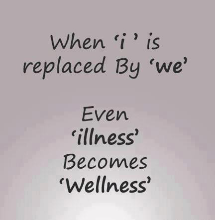 When i is replaced by we even illness become wellness