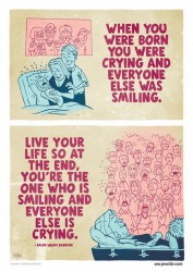 When you were born you were crying and everyone else was similing. Live your life so at the end, you're the one who is smiling and everyone else is crying - Quote by Ralph Waldo Emerson