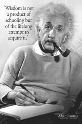 Wisdom is not a product of schooling but the lifelong attempt to acquire it - quote by Albert Einstein about Wisdom, Life