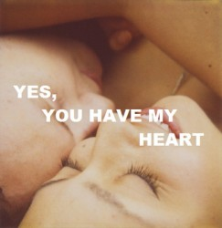 Yes, you have my heart