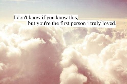 Your First Love Quotes : ... -but-youre-the-first-person-I-truly-loved.Love-quotes-first-love.jpg