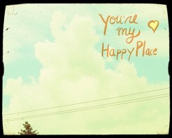 you-are-my-happy-place