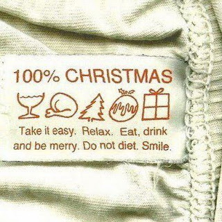 100% Christmas. Take it easy. Relax. Eat, drink and be merry. Do not diet. Smile