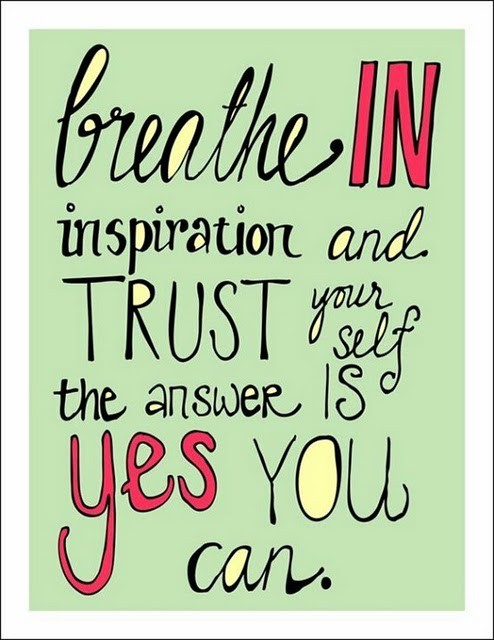 Breath in inspiration and trust yourself. The answer is yes you can.