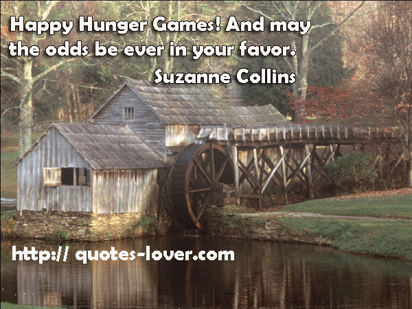 Happy Hunger Games! And may the odds be ever in your favor.