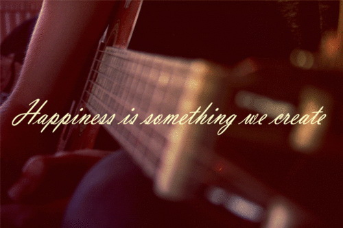 Happiness is something we create.