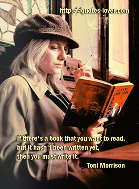 If there's a book that you want to read, but it hasn't been written yet, then you must write it.