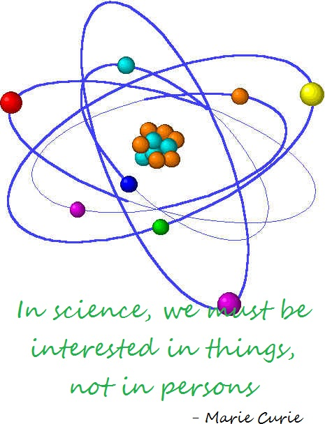 In science, we must be interested in things, not in persons.