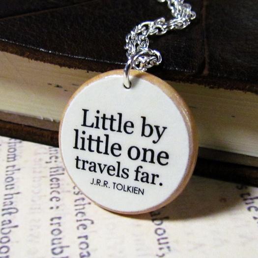 Little by little one travels far.