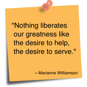 Nothing liberates our greatness like the desire to help, the desire to serve.