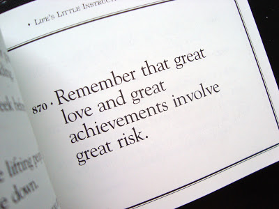 Remember that great love and great achievements involve great risk.