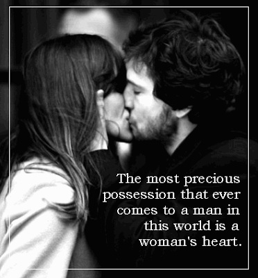 The most precious possession that ever comes to a man in this world is a woman's heart