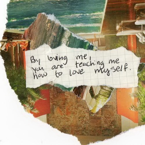 By loving me you are teaching me how to love myself.