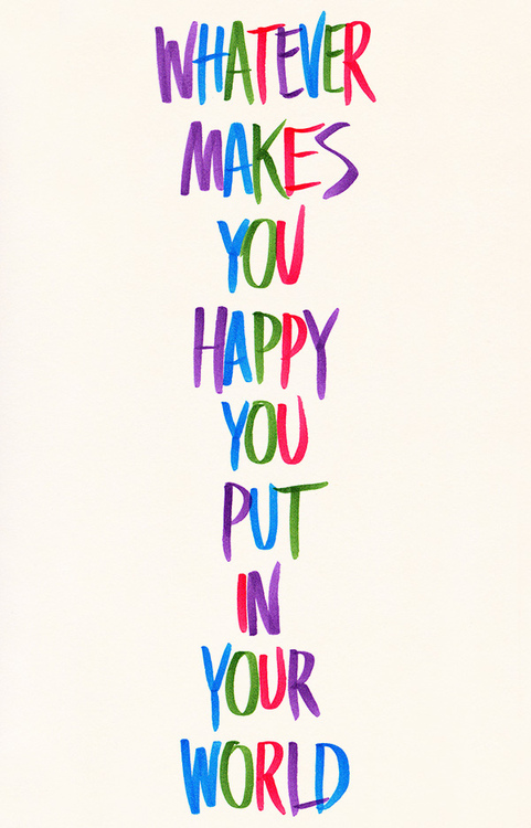 Whatever makes you happy put in your world.