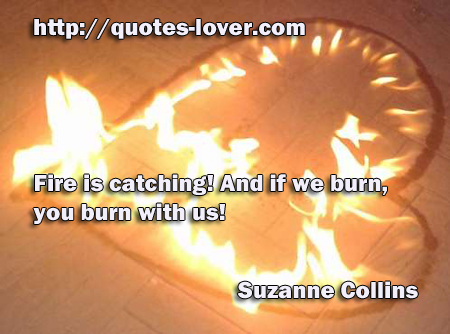 Fire is catching! And if we burn, you burn with us!