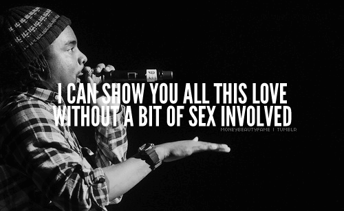 I can show you all this love without a bit of sex involved.