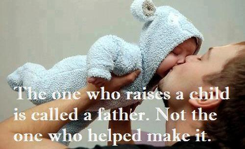 The one who raises a child is called a father. Not the one who helped make it.
