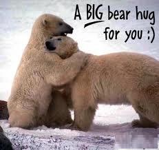A big bear hug for you.