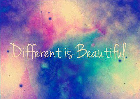 Different is beautiful.