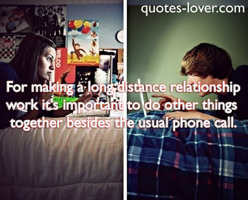 For making a long distance relationship work it's important to do other things together besides the usual phone call.