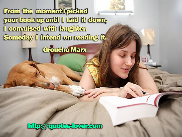From the moment I picked your book up until I laid it down, I convulsed with laughter. Someday I intend on reading it.