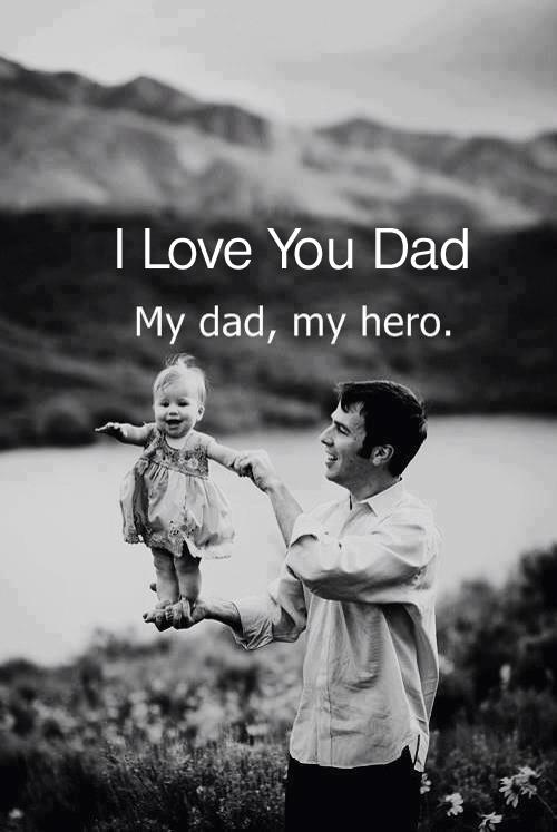 I love you dad. My dad, my hero.