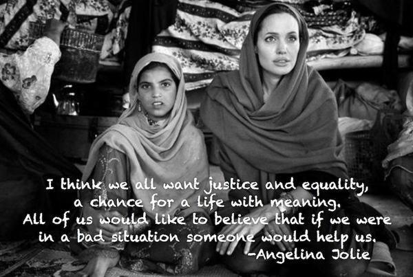 I think we all want justice and equality, a chance for a life with meaning. All of us would like to believe that if we were in a bad situation someone would help us.