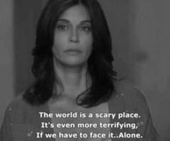 The world is a scary place. It's even more terrifying, if we have to face it.. Alone.