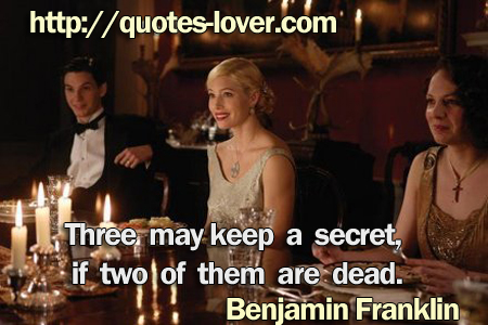 Three may keep a secret, if two of them are dead.