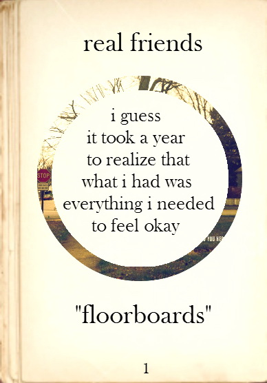 I guess it took a year to realize that what I had was everything I needed to feel okay.