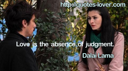 Love is the absence of judgment.