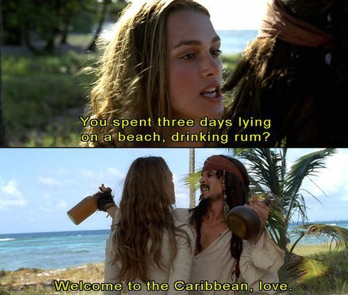 You spent three days lying on a beach drinking rum? Welcome to the Carribbean love.