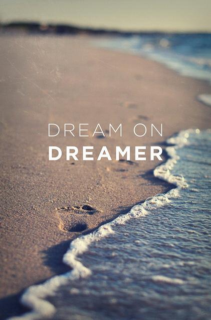 Dream on DREAMER!