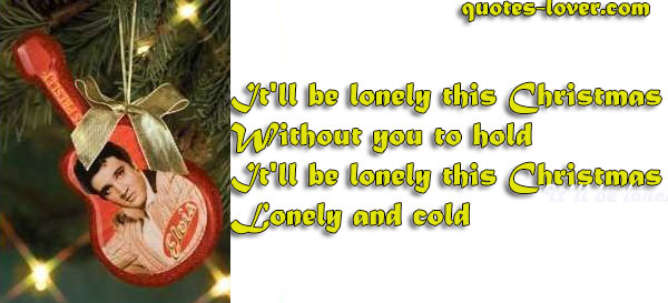 It'll be lonely this Christmas Without you to hold It'll be lonely this Christmas Lonely and cold