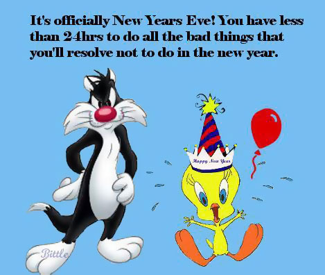 It's officially New Years Eve! You have less than 24 hrs to do ll the bad things that you'll resolve not to do in the new year.