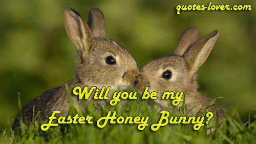 Will you be my Easter Honey Bunny?