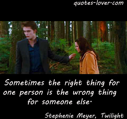 Sometimes the right thing for one person is the wrong thing for someone else.
