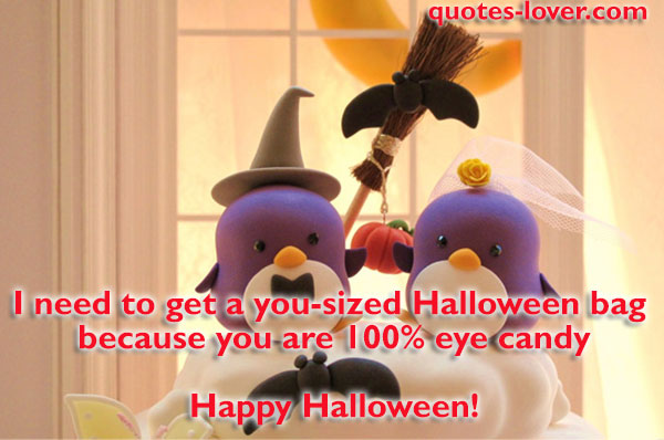 I need to get a you-sized Halloween bag  because you are 100% eye candy. Happy Halloween!