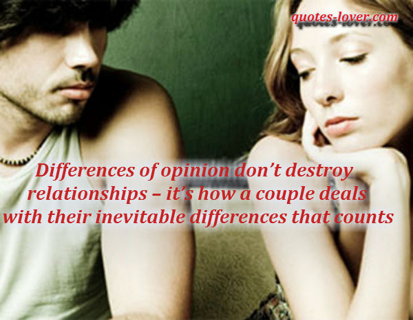 Differences of opinion don't destroy relationships – it's how a couple deals with their inevitable differences that counts.