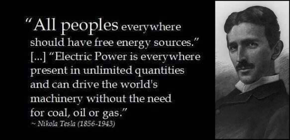 All people everywhere should have free energy sources - Electric Power is everywhere present in unlimited quantities and can drive the world's machinery without the need for coal, oil or gas