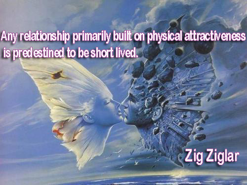 Any relationship primarily built on physical attractiveness is predestined to be short lived