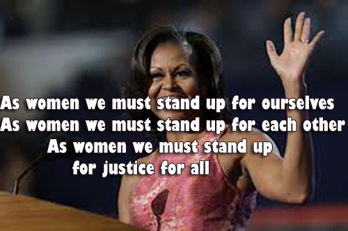 As women we must stand up for ourselves As women we must stand up for each other As women we must stand up for justice for all