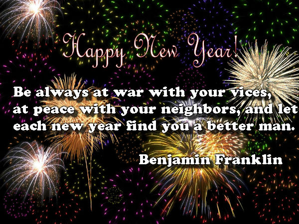 Be always at war with your vices, at peace with your neighbors, and let each new year find you a better man